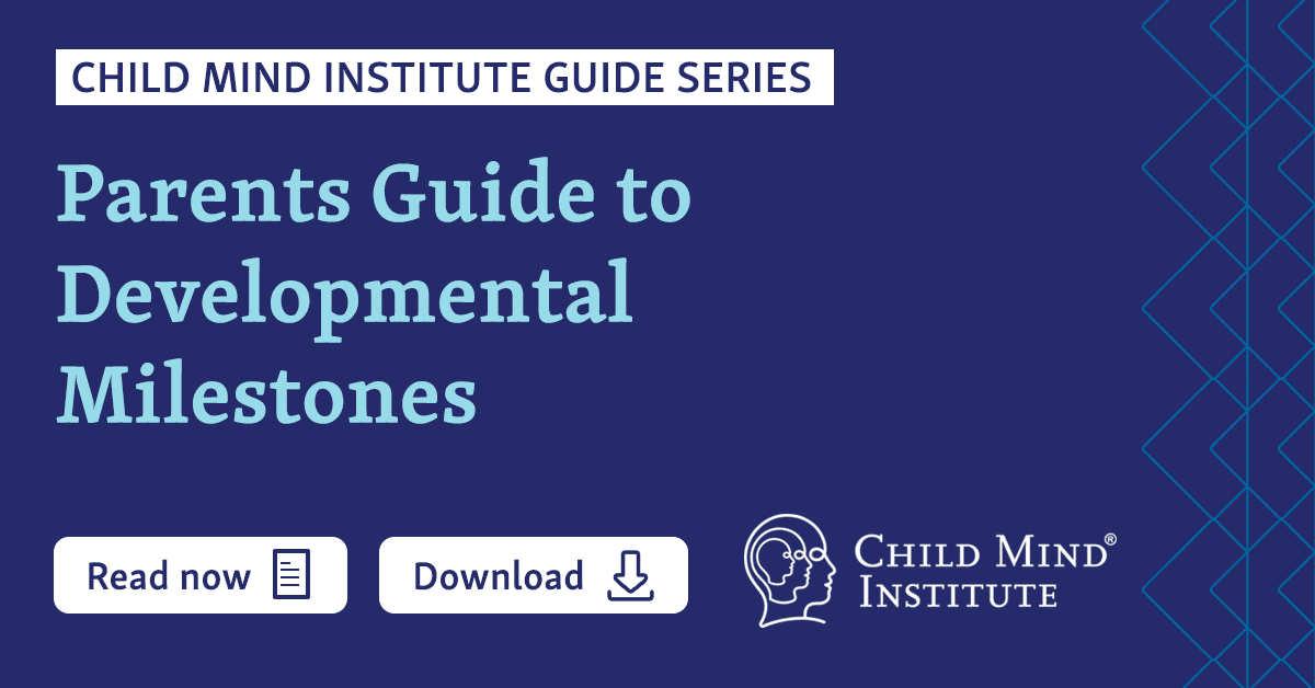 Parents Guide to Developmental Milestones | Child Mind Institute